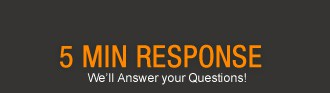 5 minute response time to your questions